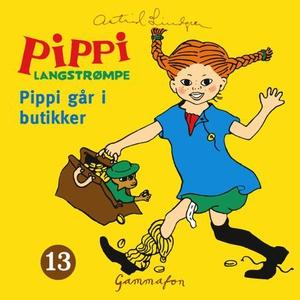 Pippi går i butikker (lydbok) av Astrid Lindg