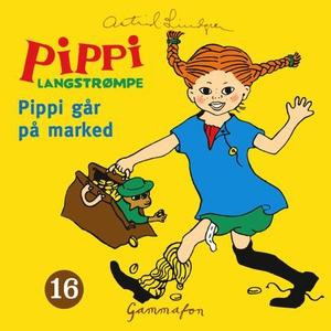Pippi går på marked (lydbok) av Astrid Lindgr