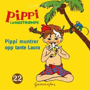 Pippi muntrer opp tante Laura (lydbok) av Ast