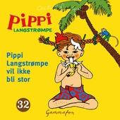 Pippi Langstrømpe vil ikke bli stor