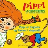 Pippi er tingleter og havner i slagsmål