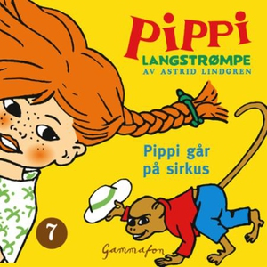 Pippi går på sirkus (lydbok) av Astrid Lindgr