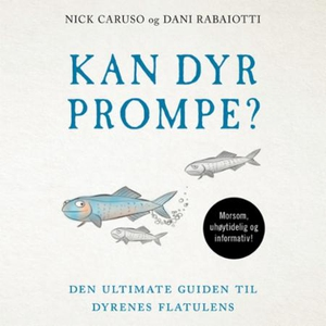 Kan dyr prompe? (lydbok) av Nick Caruso, Dani