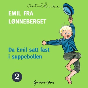 Da Emil satt fast i suppebollen (lydbok) av A