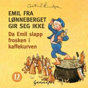Da Emil slapp frosken i kaffekurven, og etter