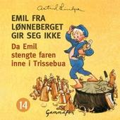 Da det var huseksaminering på Katthult, og Emil stengte faren inne i Trissebua