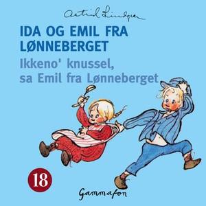 Ikkeno' knussel, sa Emil fra Lønneberget (lyd