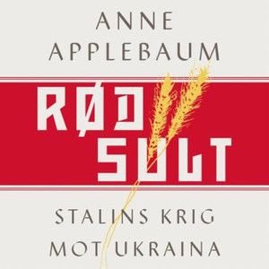 Rød sult (lydbok) av Anne Applebaum
