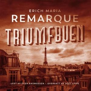 Triumfbuen (lydbok) av Erich Maria Remarque