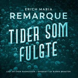 Tider som fulgte (lydbok) av Erich Maria Rema