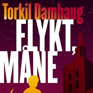 Flykt, måne (lydbok) av Torkil Damhaug