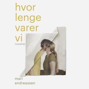 Hvor lenge varer vi (lydbok) av Mari Andreass