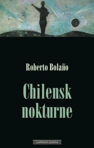 Chilensk nokturne (ebok) av Roberto Bolaño