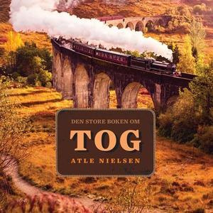 Den store boken om tog (lydbok) av Atle Niels