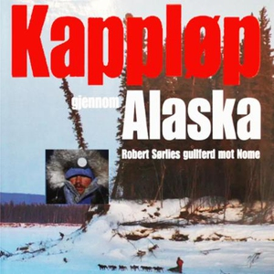 Kappløp gjennom Alaska (lydbok) av Lars Monse