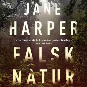 Falsk natur (lydbok) av Jane Harper