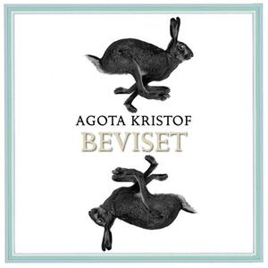 Beviset (lydbok) av Agota Kristof