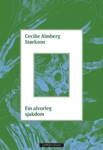 Ein alvorleg sjukdom (ebok) av Cecilie Almber