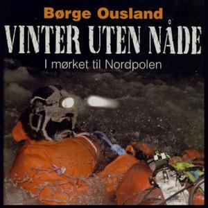 Vinter uten nåde (lydbok) av Børge Ousland
