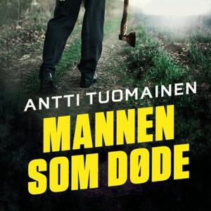 Mannen som døde (lydbok) av Antti Tuomainen