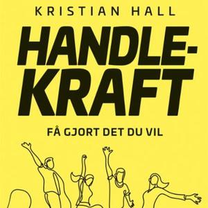 Handlekraft (lydbok) av Kristian Hall