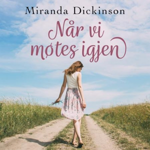 Når vi møtes igjen (lydbok) av Miranda Dickin
