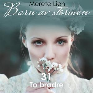 To brødre (lydbok) av Merete Lien