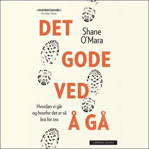 Det gode ved å gå (lydbok) av Shane O'Mara