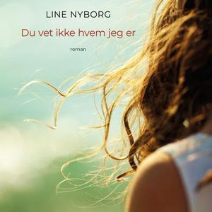 Du vet ikke hvem jeg er (lydbok) av Line Mere