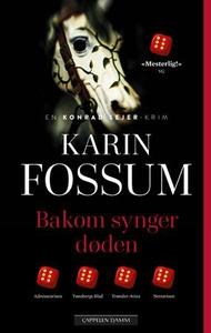 Bakom synger døden (ebok) av Karin Fossum