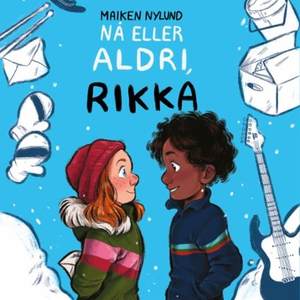 Nå eller aldri, Rikka (lydbok) av Maiken Nylu