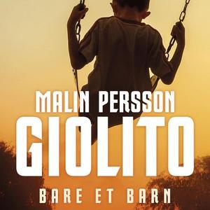 Bare et barn (lydbok) av Malin Persson Giolit