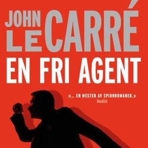 En fri agent (lydbok) av John Le Carré