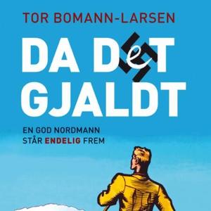 Da det gjaldt (lydbok) av Tor Bomann-Larsen