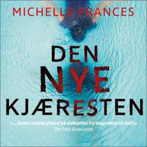 Den nye kjæresten (lydbok) av Michelle France