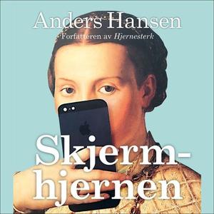 Skjermhjernen (lydbok) av Anders Hansen