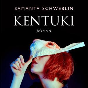 Kentuki (lydbok) av Samanta Schweblin