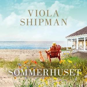 Sommerhuset (lydbok) av Viola Shipman