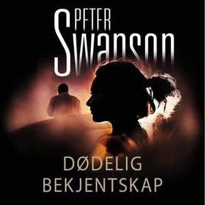 Dødelig bekjentskap (lydbok) av Peter Swanson