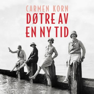 Døtre av en ny tid (lydbok) av Carmen Korn