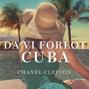 Da vi forlot Cuba (lydbok) av Chanel Cleeton