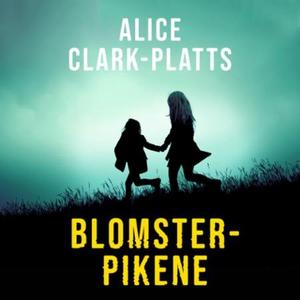 Blomsterpikene (lydbok) av Alice Clark-Platts