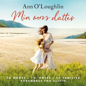 Min mors datter (lydbok) av Ann O'Loughlin