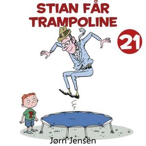 Stian får trampoline (lydbok) av Jørn Jensen