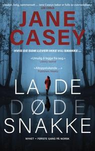 La de døde snakke (ebok) av Jane Casey