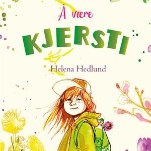 Å være Kjersti (lydbok) av Helena Hedlund