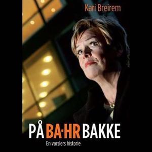 På BA-HR bakke - En varslers historie (lydbok