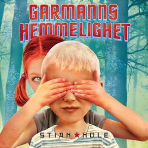 Garmanns hemmelighet (lydbok) av Stian Hole