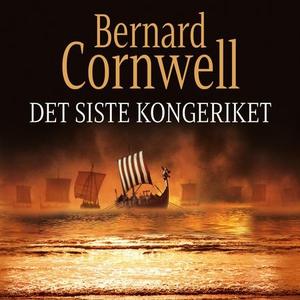 Det siste kongeriket (lydbok) av Bernard Corn