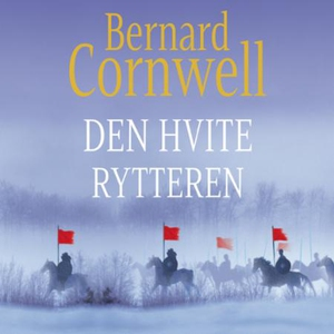 Den hvite rytteren (lydbok) av Bernard Cornwe